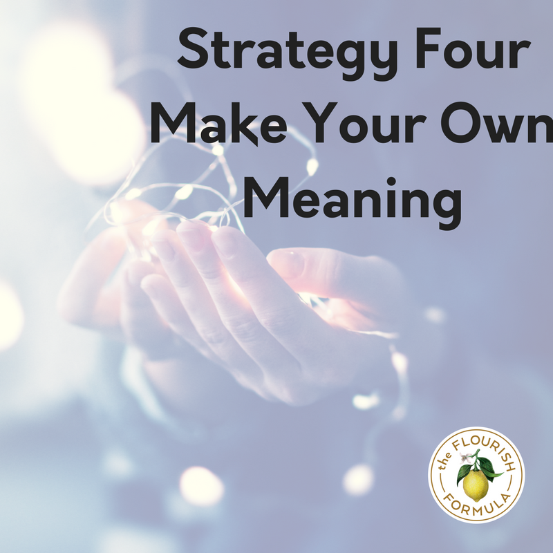 Make Your Own Meaning: Part Four in New Series on Preserving Your Growth During the Holidays