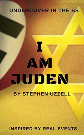 I Am Juden by Stephen Uzzell