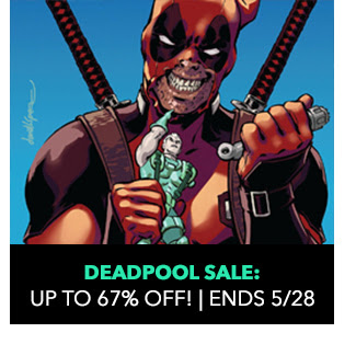 Deadpool Sale: up to 67% off! Sale ends 5/28.