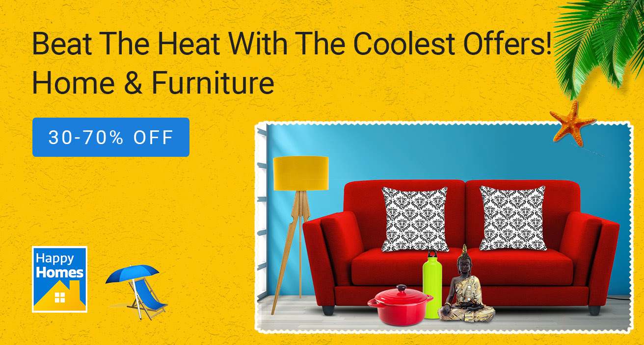Beat the heat with coolest offers! Up to 70% off on Home and Furniture