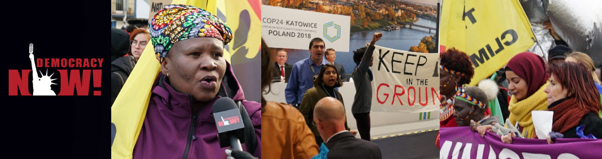 Democracy Now! is live this week from COP24