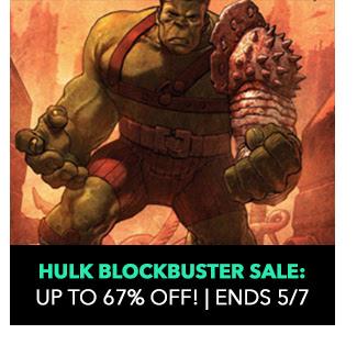 Hulk Blockbuster Sale: up to 67% off! Sale ends 5/7.