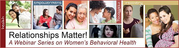 Banner of Women Matter_ A Webinar Series on Women_s Behavioral Health. Includes women from different races