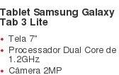 Tablet Samsung Galaxy Tab 3 Lite Tela 7? Processador Dual Core de 1.2GHz Câmera 2MP