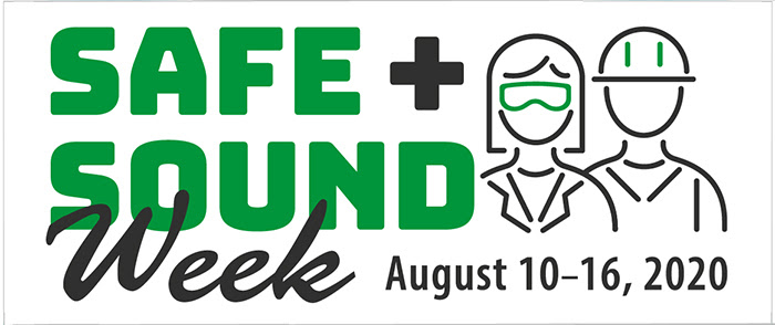 Safe + Sound Week is August 10-16, 2020.