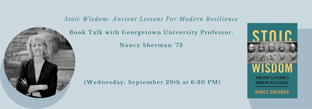 Stoic Wisdom: Ancient Lessons For Modern Resilience, Book Talk with Georgetown University Professor, Nancy Sherman '73 (Wednesday, September 29th at 6:30 PM)