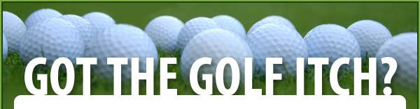 Got the Golf Itch?