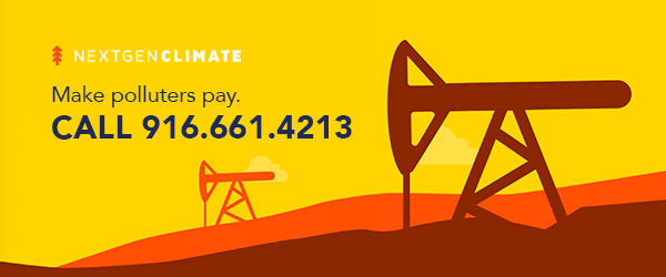 Make polluters pay. Call 916-661-4213.