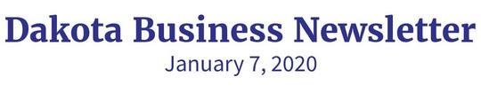 Dakota Business Newsletter, January 7, 2020