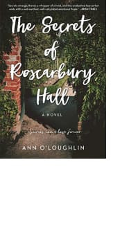 The Secrets of Roscarbury Hall by Ann O'Loughlin