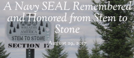 A Navy SEAL Remembered and Honored from Stem to Stone