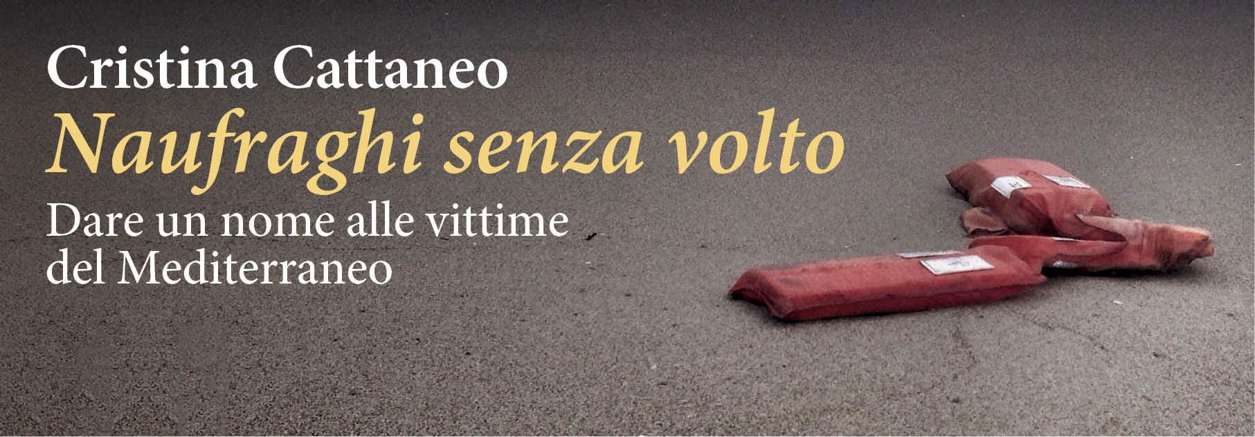 Cristina Cattaneo - Naufraghi senza volto