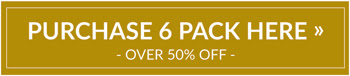PURCHASE 6 PACK HERE > over 50% OFF!