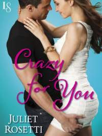 Crazy for you by juliet rosetti