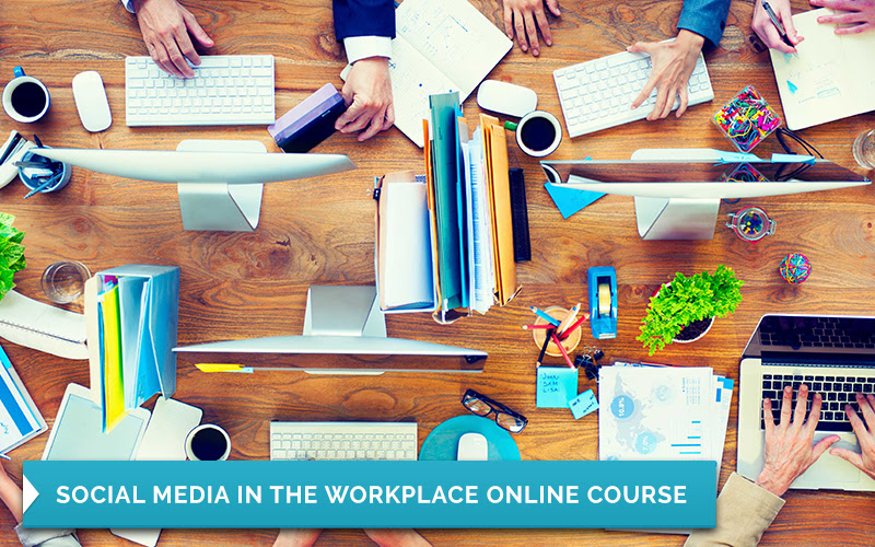Couse 1:Certificate In Social Media in the Workplace Online Course