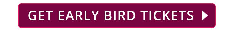 BUY EARLY BIRD TICKETS HERE