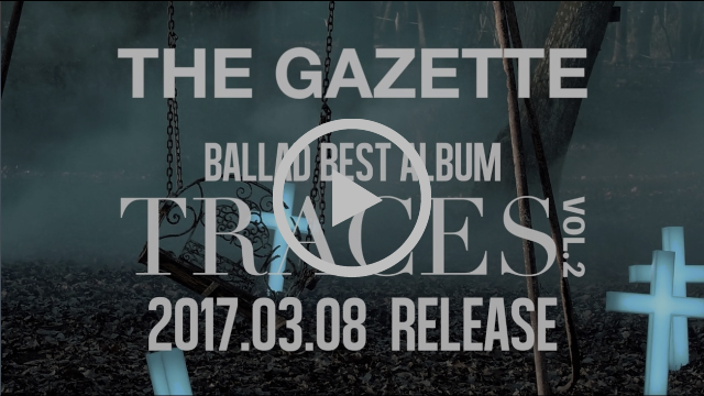 the GazettE TRACES VOL.2 teaser video