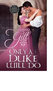 Only a Duke Will Do by Tamara Gill