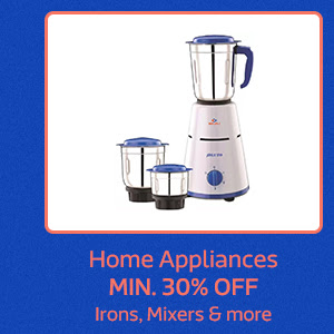 Home Appliances at Min.30% Off