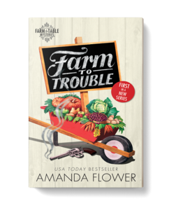 Farm to Trouble by Amanda Flower