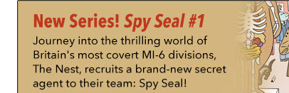 New Series! Spy Seal #1 Journey into the thrilling world of Britain's most covert MI-6 divisions, The Nest, recruits a brand-new secret agent to their team: Spy Seal!