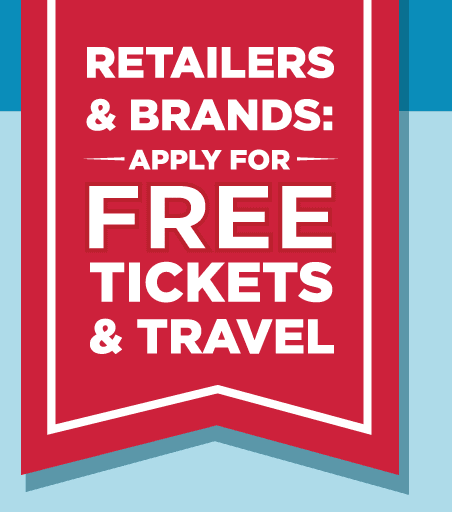 Retailers & Brands: Apply for Free Tickets & Travel
