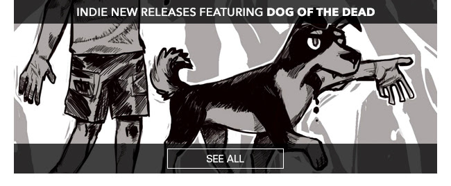 Indie New Releases featuring Dog of the Dead See All