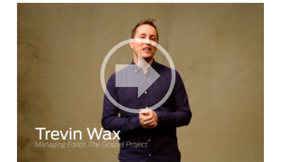 Watch Trevin Wax discuss The Gospel Project