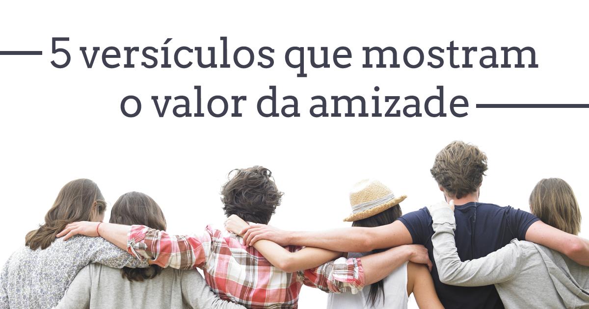 Versículos sobre o valor da amizade