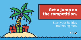 Get a jump on the competition. Start your holiday marketing now.