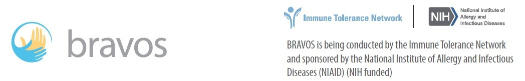 BRAVOS is being conducted by the Immune Tolerance Network and sponsored by the National Institute of Allergy and Infectious Diseases (NIH funded)