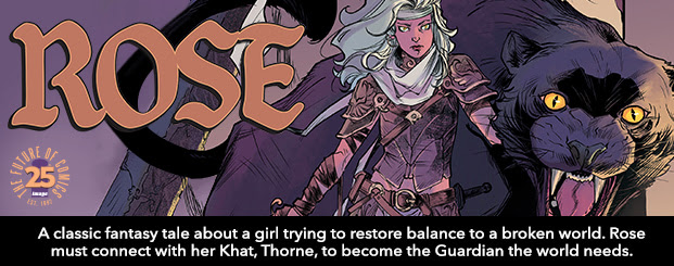 ROSE #1 A classic fantasy tale about a girl trying to restore balance to a broken world. Rose must connect with her Khat, Thorne, to become the Guardian the world needs.