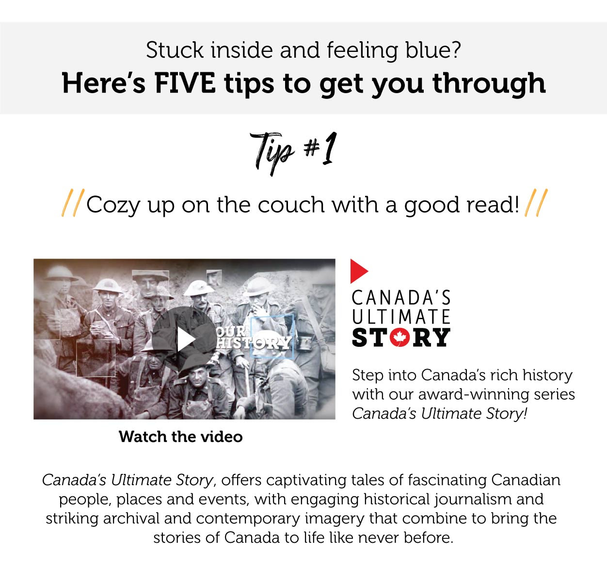 Watch the video - Canada's Ultimate Story