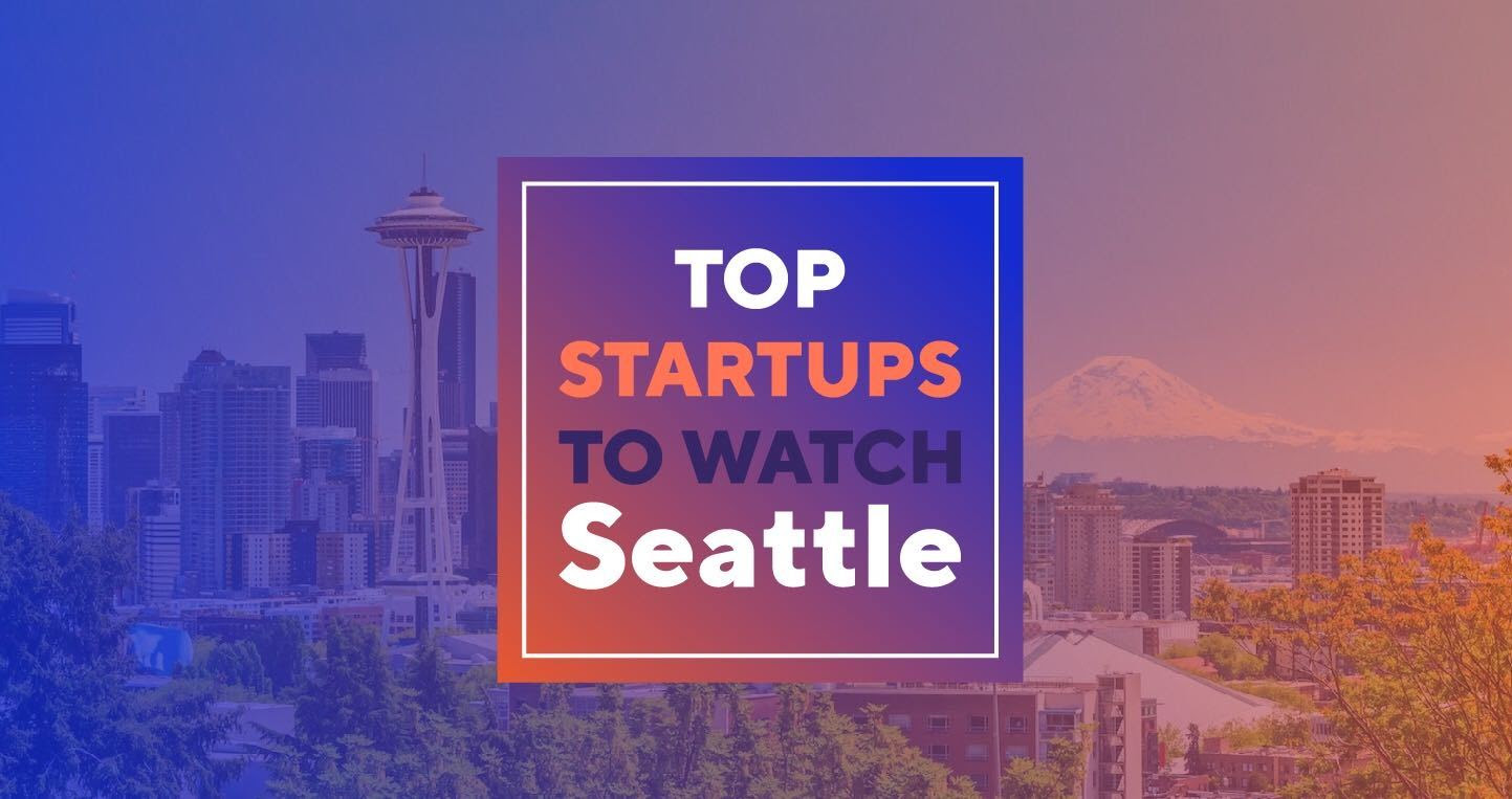 Top Startups to Watch Seattle