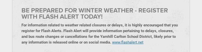 BE PREPARED FOR WINTER WEATHER - REGISTER WITH FLASH ALERT TODAY!                         For information related to...