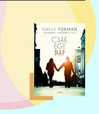 Mesés akciók - CSAK EGY NAP- Gayle Forman
