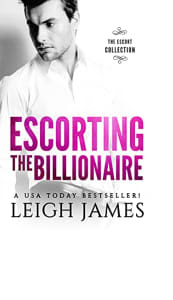 Escorting the Billionaire by Leigh James