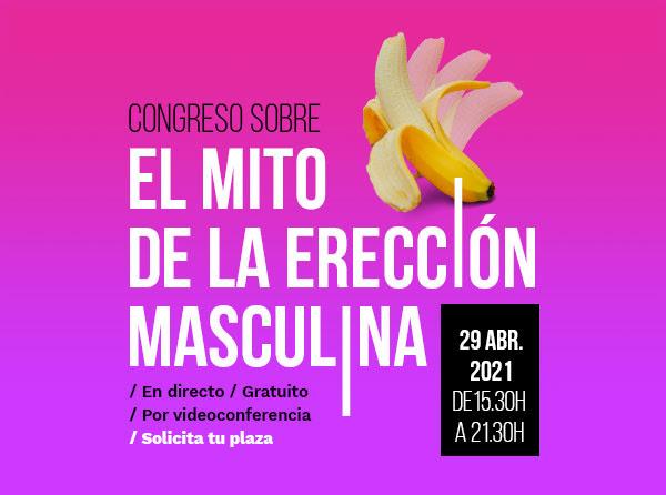 Congreso sobre El Mito de la Erección Masculina