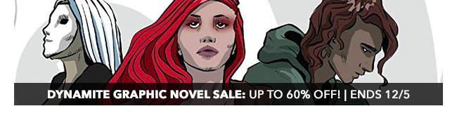 Dynamite Graphic Novel Sale: up to 60% off! | Ends 12/5