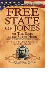 Free State of Jones and the Echo of the Black Horn by Thomas Jefferson Knight and Ethel Knight