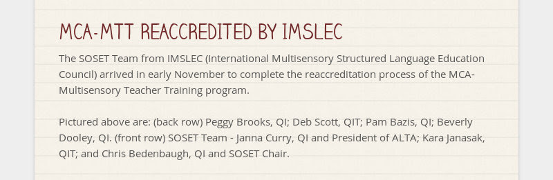 MCA-MTT REACCREDITED BY IMSLEC                         The SOSET Team from IMSLEC (International Multisensory Structured...