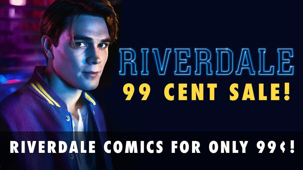Riverdale Comics 99 Cent Sale!