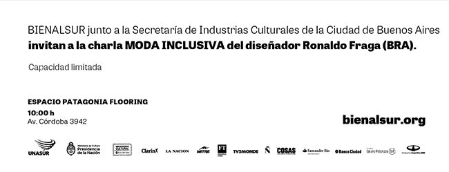Invitación BIENALSUR - Moda Inclusiva - Ronaldo Fraga