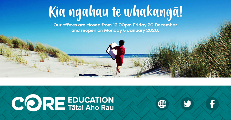 Kia ngahau te whakangā - our offices are closed from 12.00pm Friday 20 December and reopen on Monday 6 January 2020.