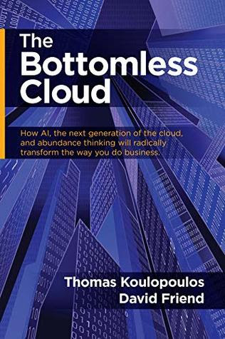 The Bottomless Cloud by Thomas Koulopoulos