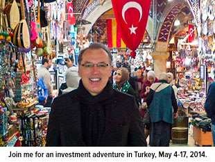 Join me for an investment adventure in Turkey, May 4-17, 2014