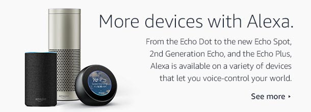 Alexa is available on a variety of devices that let you voice-control your world.