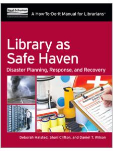 Library  as Safe Haven: Disaster Planning, Response, and Recovery
