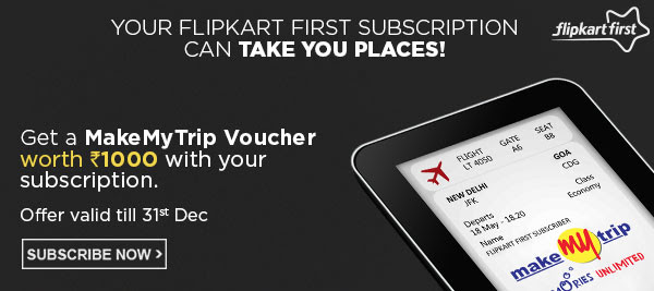 Now get a Make My Trip voucher worth Rs.1000 with your Flipkart First Subscription