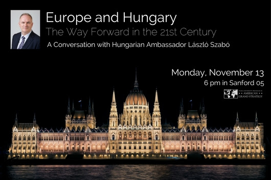 Europe and Hungary: The Way Forward in the 21st Century @ Sanford 05 | Durham | North Carolina | United States